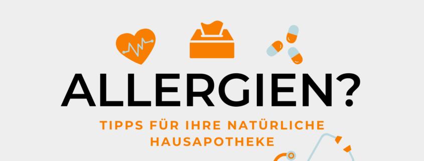 Allergien? Tipps für die natürliche Hausapotheke